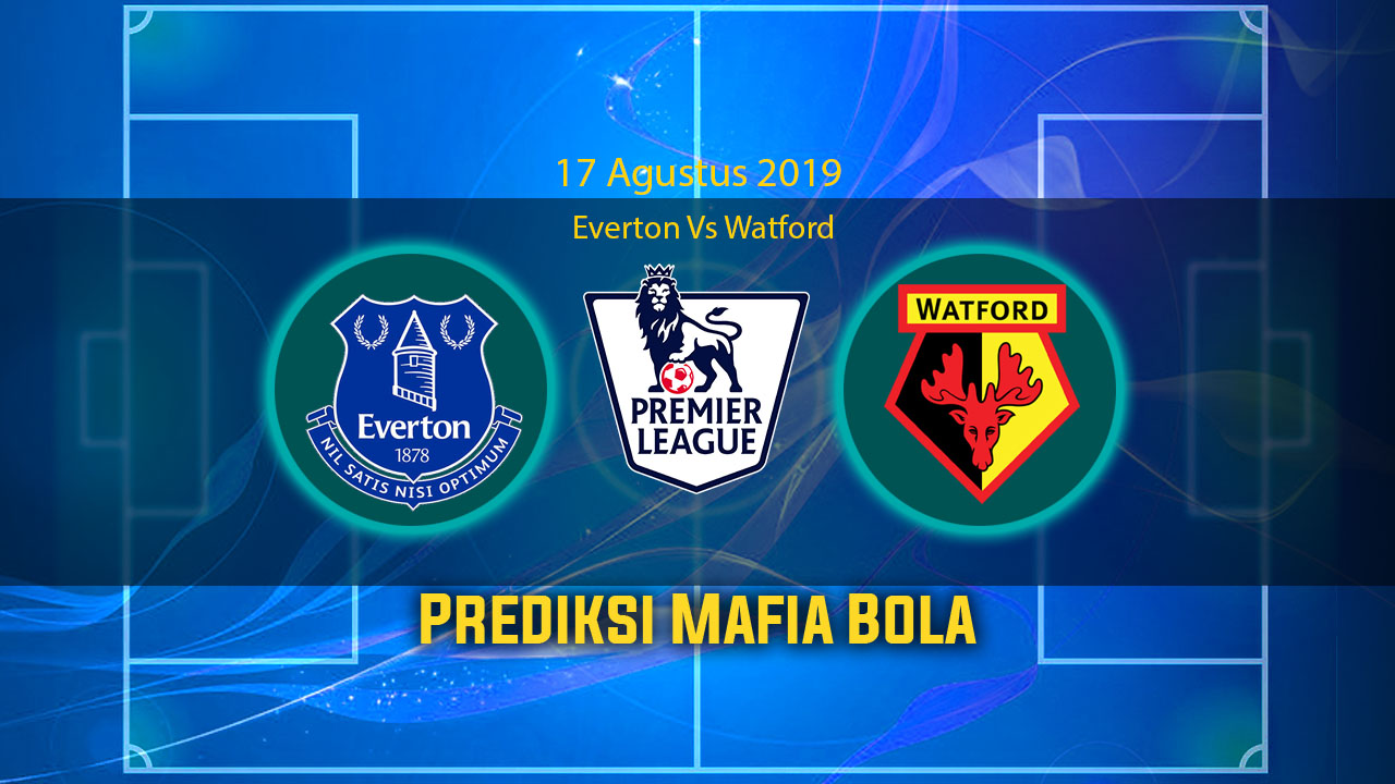 Prediksi Everton Vs Watford 17 Agustus 2019