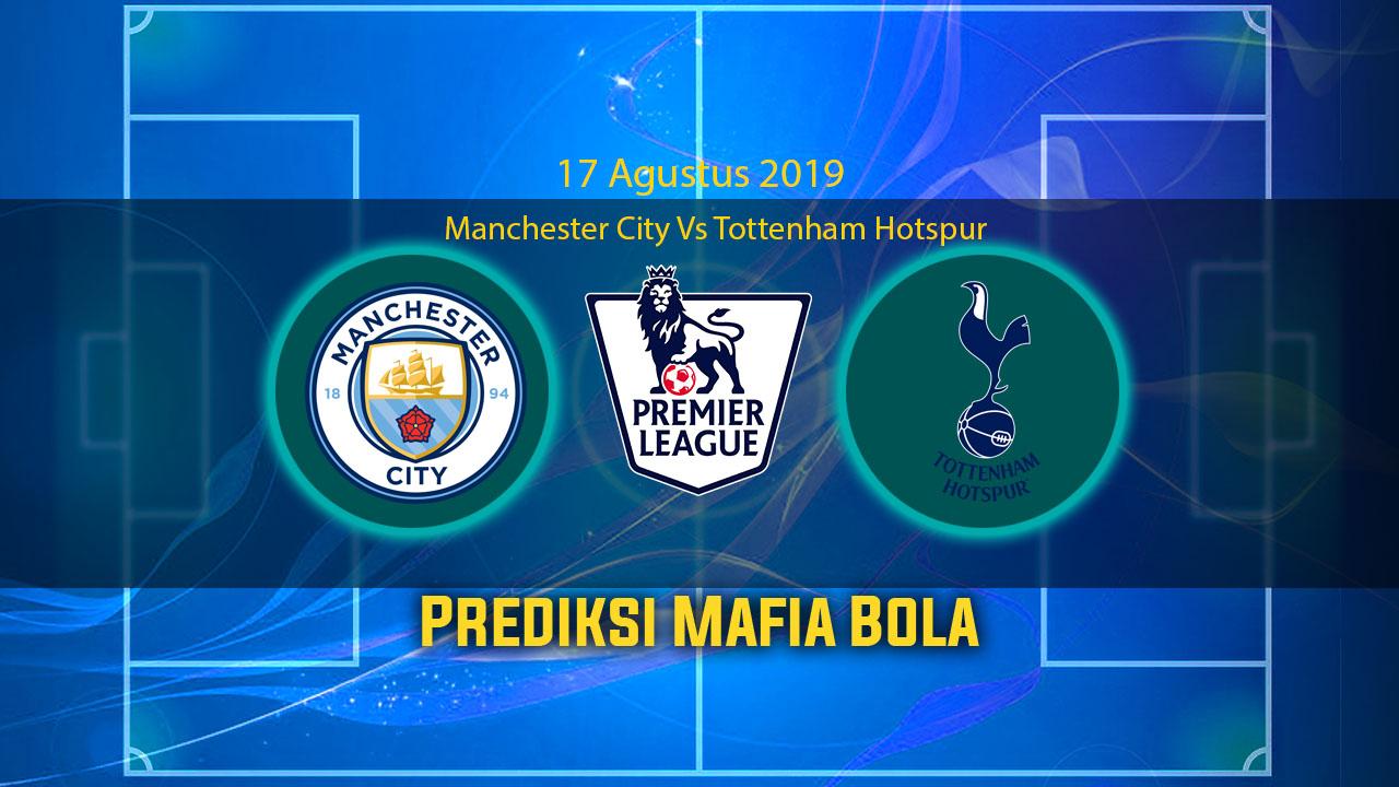 Prediksi Manchester City Vs Tottenham Hotspur 17 Agustus 2019