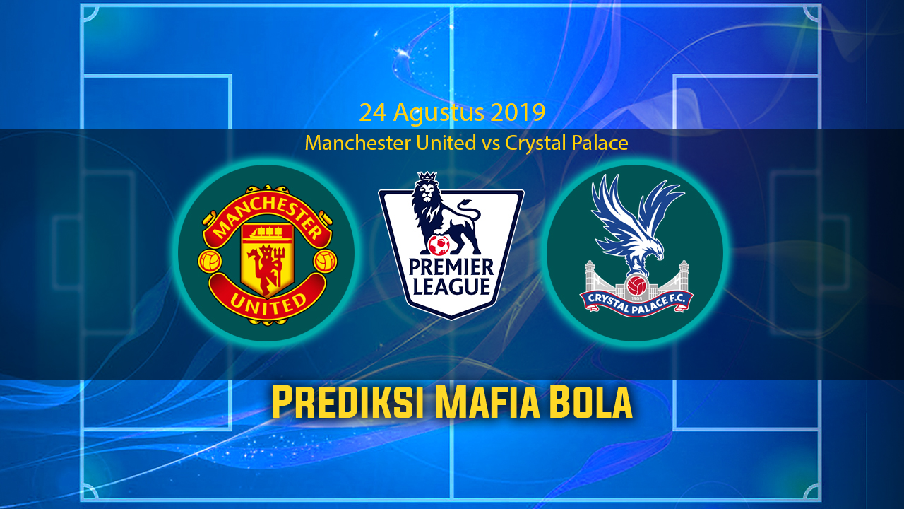 Prediksi Manchester United vs Crystal Palace 24 Agustus 2019