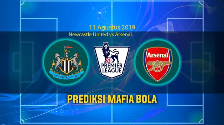 Prediksi Newcastle United vs Arsenal 11 Agustus 2019