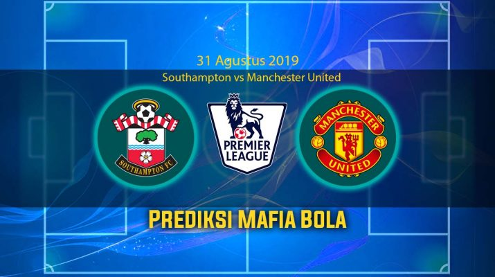 Prediksi Southampton vs Manchester United 31 Agustus 2019