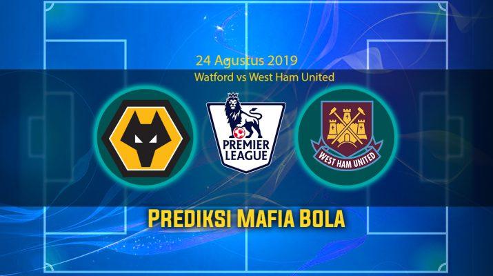 Prediksi Watford vs West Ham United 24 Agustus 2019