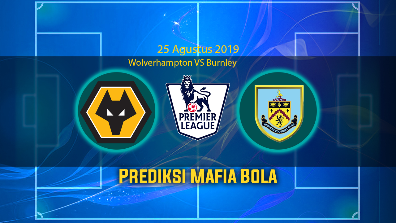 Prediksi Wolverhampton VS Burnley 25 Agustus 2019
