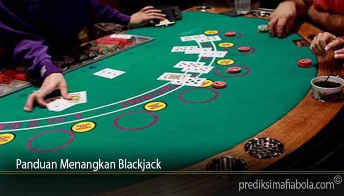 Panduan Menangkan Blackjack